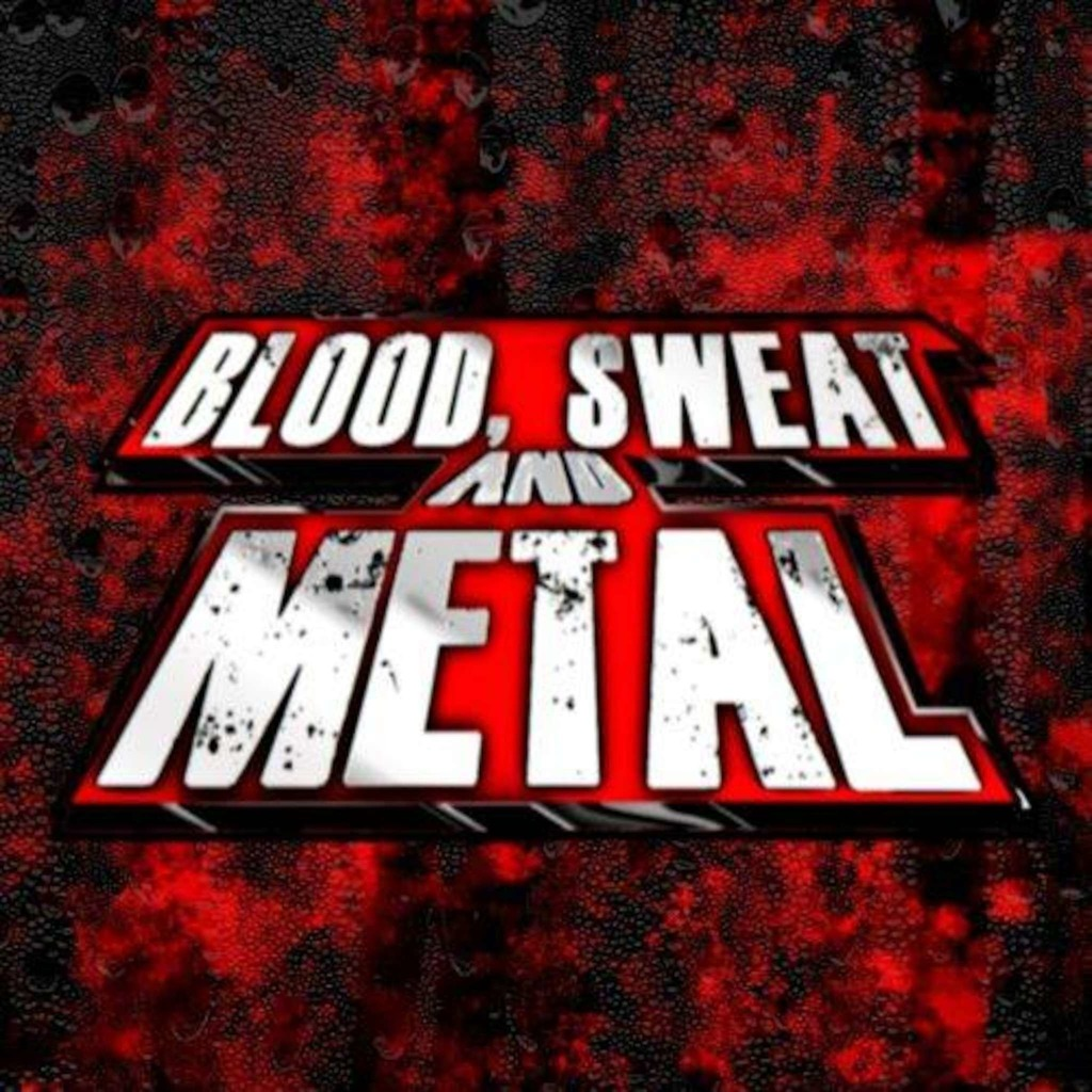 Blood Sweat and Metal's Podcast