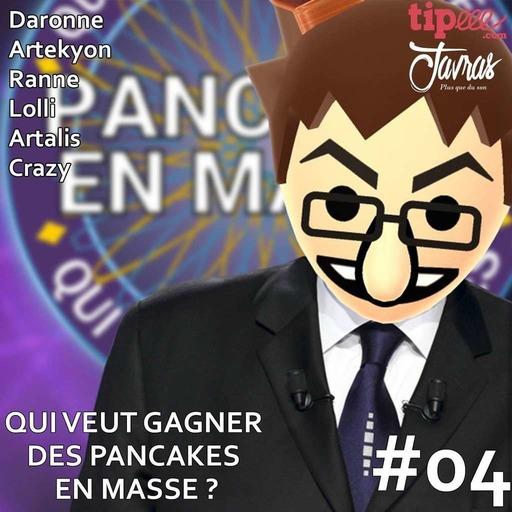 Qui veut gagner des pancakes en masse ? #04