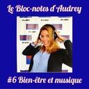 de nous à vous #6 - Le Bloc-notes d'Audrey - Bien-être et Musique