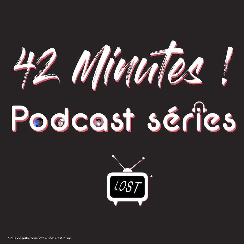 42 Minutes - Podcast séries