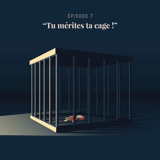 C01E07 — Tu Mérites Ta Cage.mp3