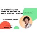 Épisode 049 - La méthode pour créer un tunnel de vente offline - Online