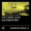Les Brèves d'Émilie - Un chef aux Baumettes (#7)