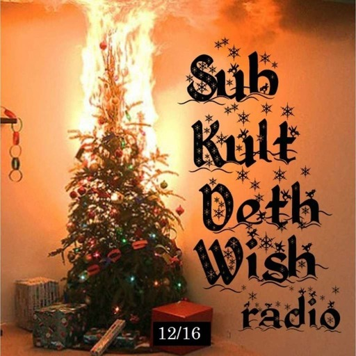 SubKultDethWishRadio 12/16