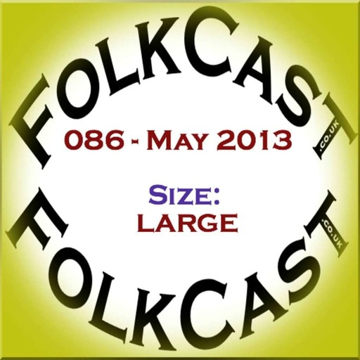 FolkCast 086 - May 2013