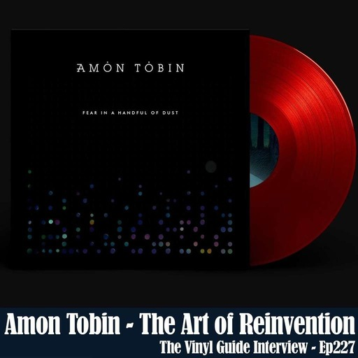 Ep227: Amon Tobin - Adventures in Transformation