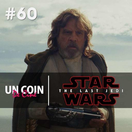 #60.2 - Star Wars: Les Derniers Jedi