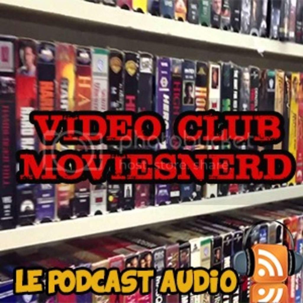 Le Podcast du Video Club MoviesNerd
