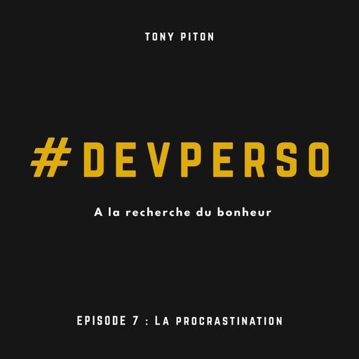 #DevPerso Ep. 7 : La procrastination