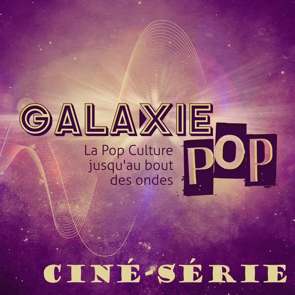 Galaxie Pop Ciné Série