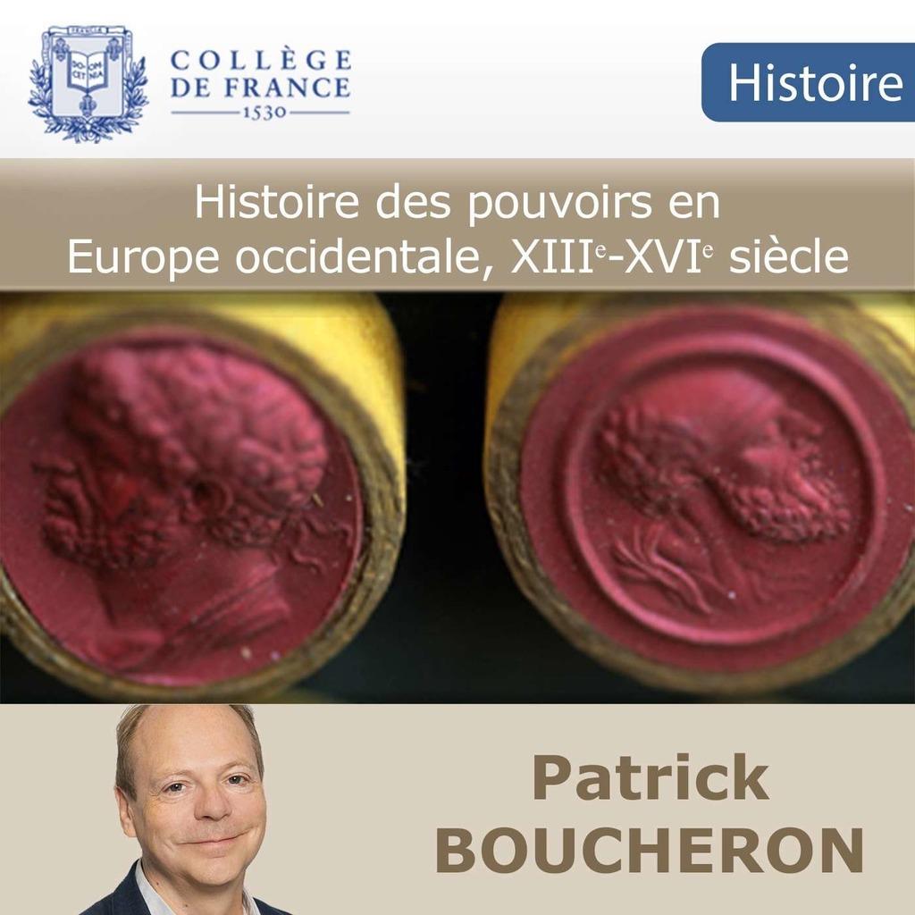 Histoire des pouvoirs en Europe occidentale, XIIIe-XVIe siècle - Collège de France