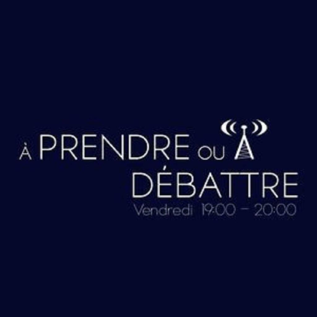 A Prendre Ou A Débattre - Web7Radio