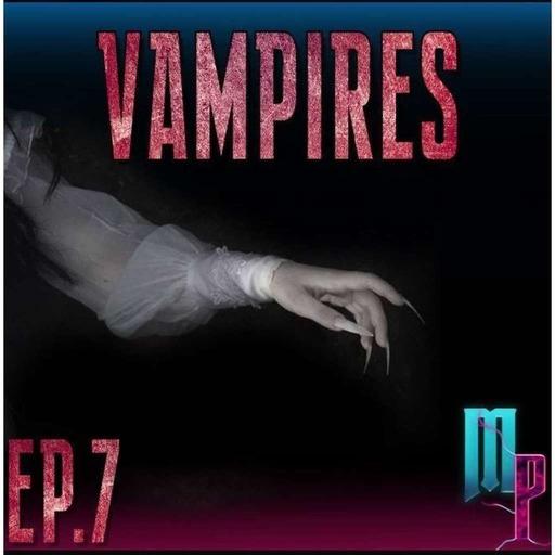 Épisode 7 - Vampires