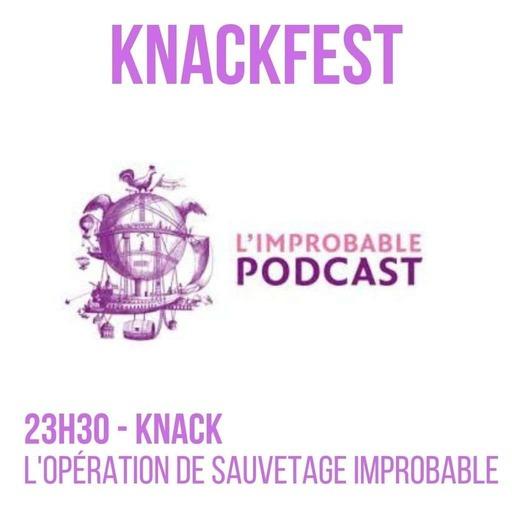 KnackFest - 23h30 - Knack - L'opération de sauvetage Improbable.mp3