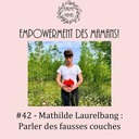 #42 - Mathilde Laurelbang : Parler des fausses couches