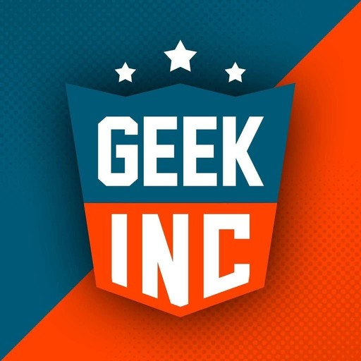 Geek Inc Podcast 283 : Gangsta Paradise Remastered