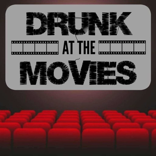 "Drunk At The Movies: EP49 ""Blank Check"""