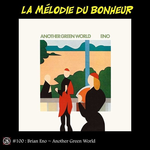 LMDB #100 : Another Green World, on lui dira l'Eno bleu