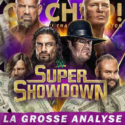 Catch'up! WWE Super Showdown 2019 — La Grosse Analyse