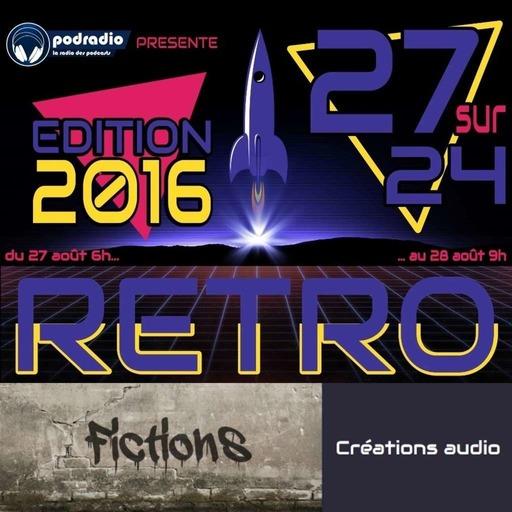 27/24 Edition 2016 – Episode 06 (13h30-14h) : Fictions
