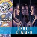 Geek en série 6x02: Cruel Summer