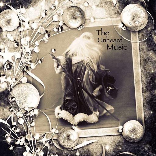 The Unheard Music 12/17/19