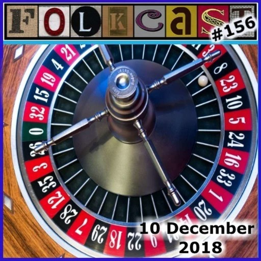 FolkCast 156 - 10 Dec 18
