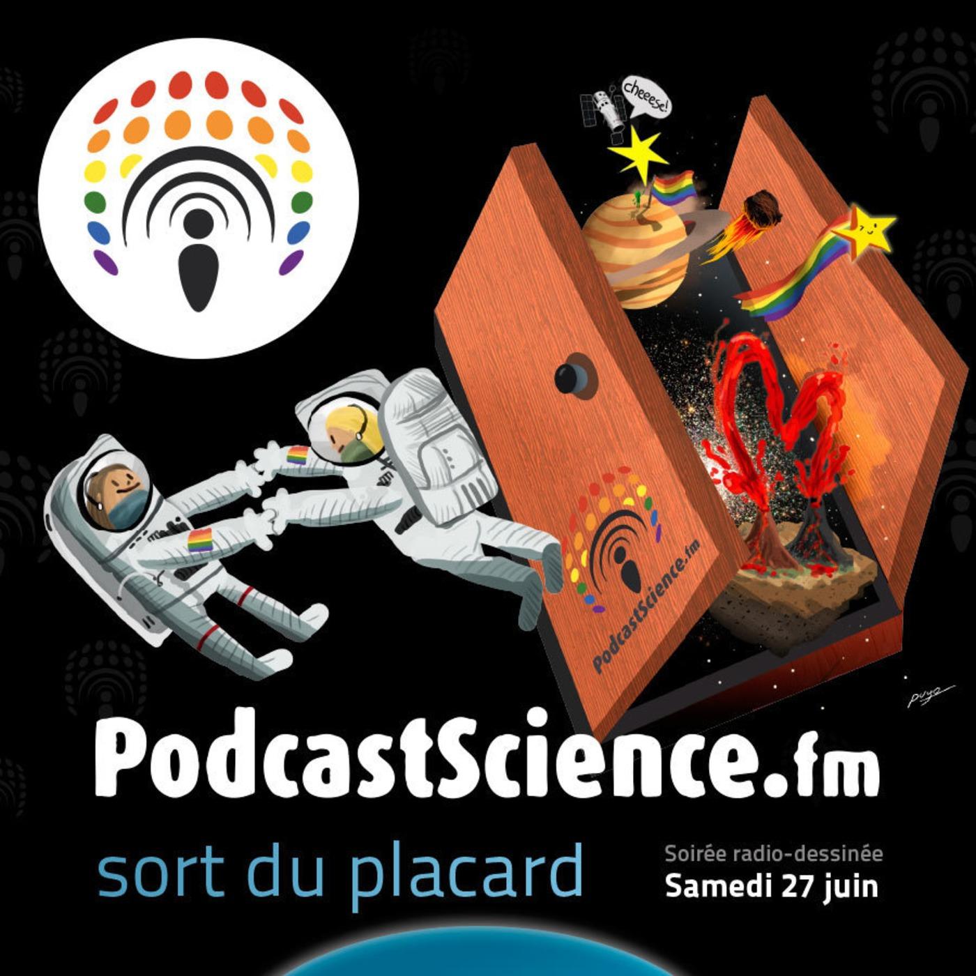 LisezLaScience - HS-6 - Évènement #psSortDuPlacard - version complète de l'épisode 225 de Podcastscience