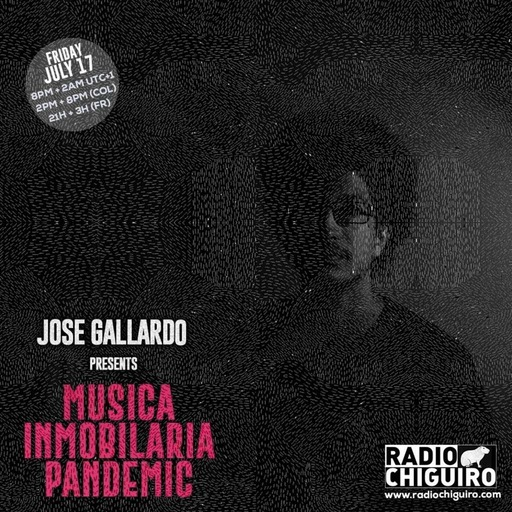 Chiguiro Mix presents- - Musica Inmobiliaria Pandemic, mixed by Jose Gallardo.m4a