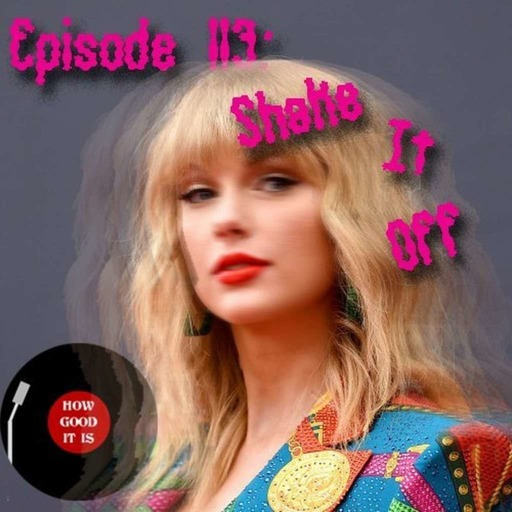 Episode 113–Shake It Off