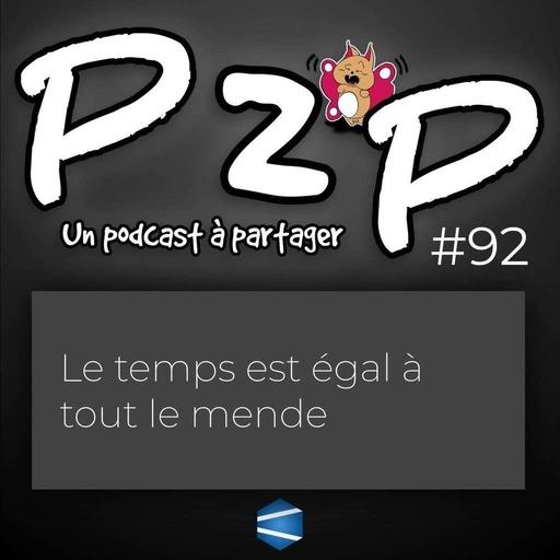 P2P 92 : Le temps est égal à tout le mende