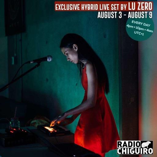 Chiguiro Mix #104 - Lu Zero (Hybrid live)