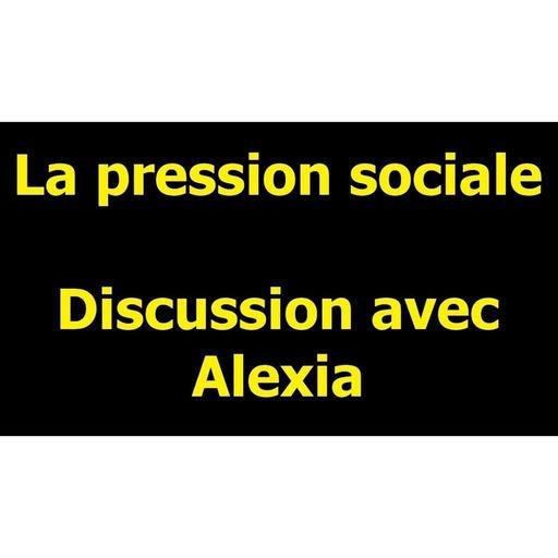 [Sociologie] La pression sociale, discussion avec Alexia
