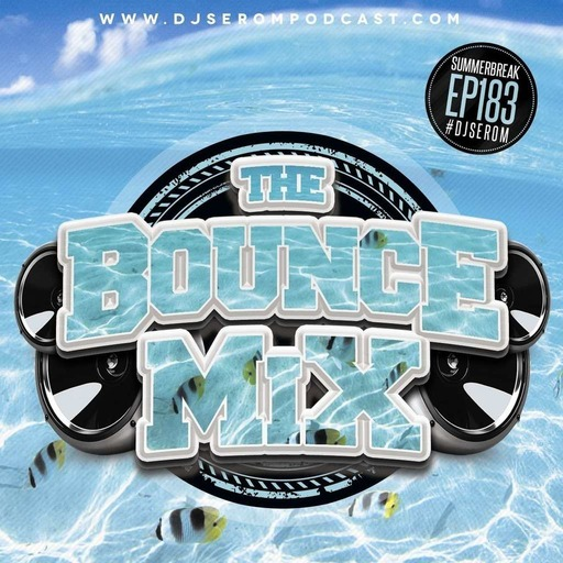 DJ SEROM - THE BOUNCEMIX EP183