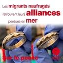 27 novembre 2020 - Les migrants naufragés retrouvent leurs alliances perdues en mer - Sur le pouce