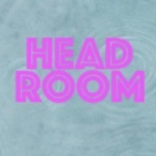 Head Room #323--8/18/19