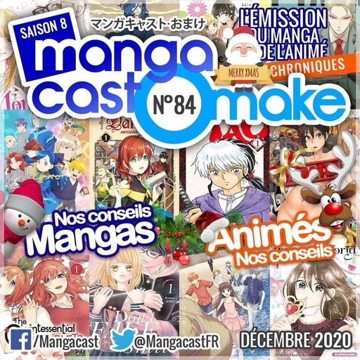 Mangacast Omake n°84 du 25/12/20 - Mangacast Omake 84 : Décembre 2020 -  (187min)
