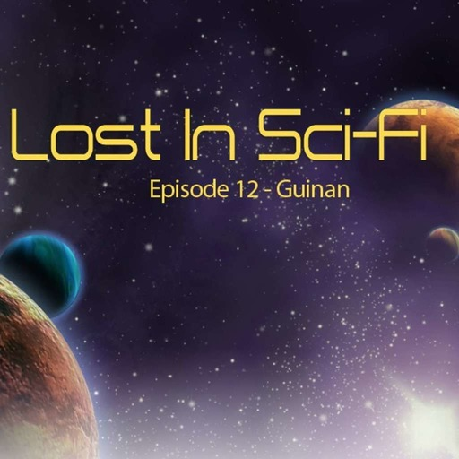 Lost in Sci-Fi: Episode 12: Guinan