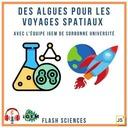 Des algues pour les voyages spatiaux - avec l'équipe iGEM de Sorbonne Université