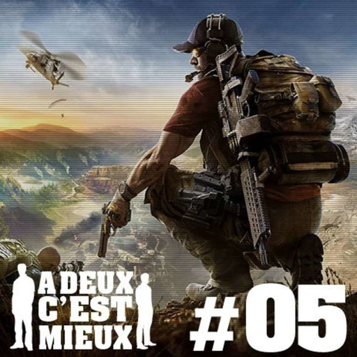 A 2 C'est Mieux-Episode-05-Ghost Recon Wildlands