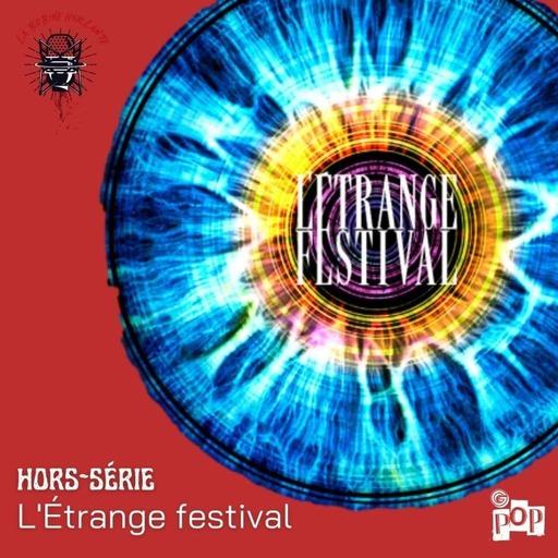 La Bobine Hurlante Hors série : l'étrange festival
