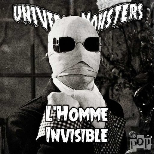 Universal Monsters #4/4 : L'Homme Invisible
