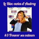 de nous à vous #3 - Le Bloc-notes d'Audrey - Trouver ses valeurs