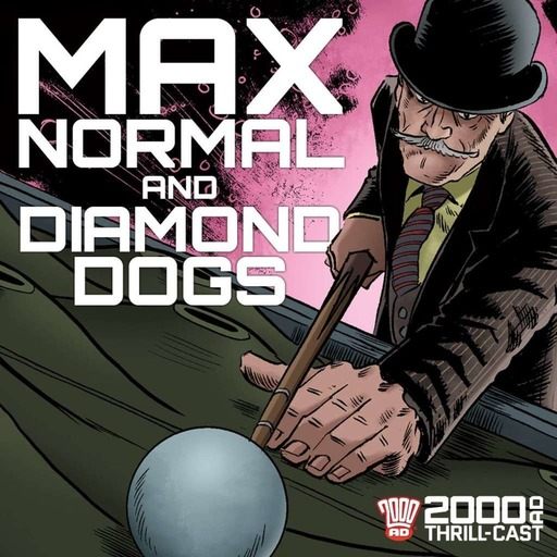 Max Normal and Diamond Dogs with Guy Adams and James Peaty