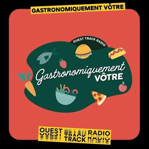 Gastronomiquement Votre - 19 Septembre 2020