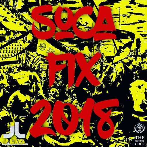 SOCA FIX 2018 BY J-LAVA OF DEI MUSICALE