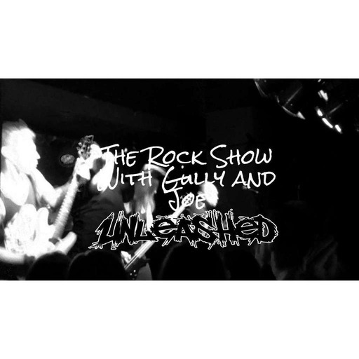 The Rock Show with Gully and Joe Unleashed 24th of August 2016