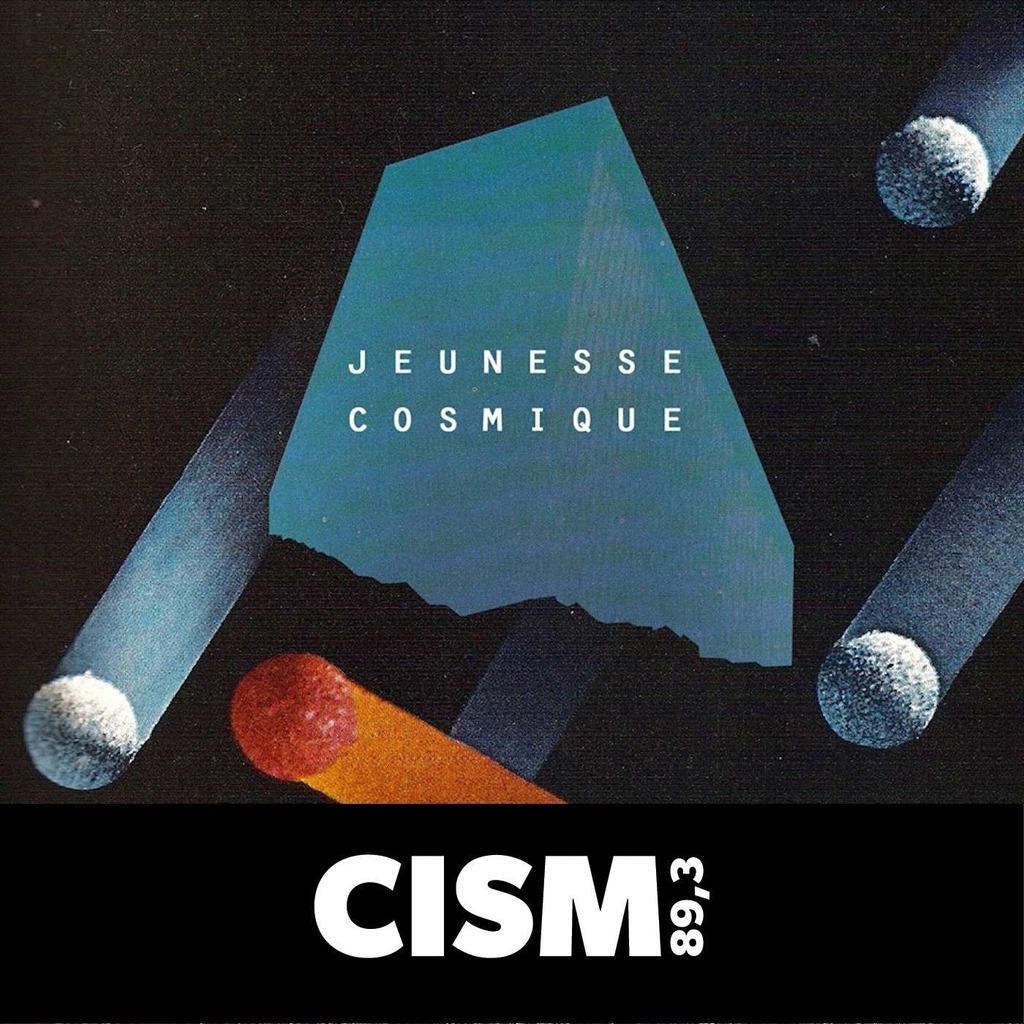CISM 89.3 : Jeunesse cosmique