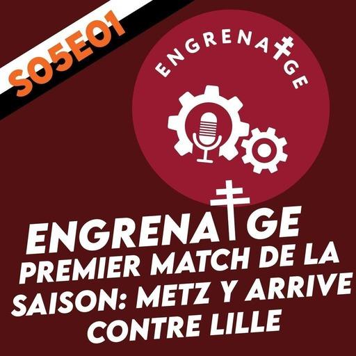 #EnGrenatge #44: Metz y arrive contre Lille