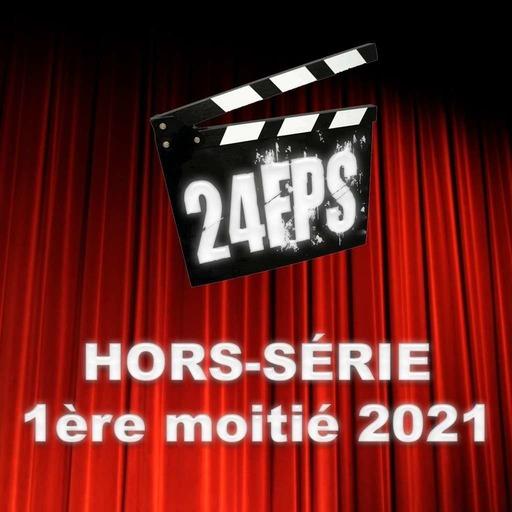 24FPS HS 1ère moitié 2021